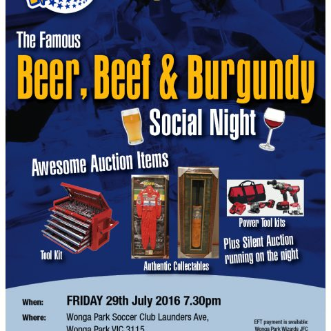 Wonga Park Wizards JFC – Beer Beef and Burgundy Social Night – Friday July 29 at the clubrooms.